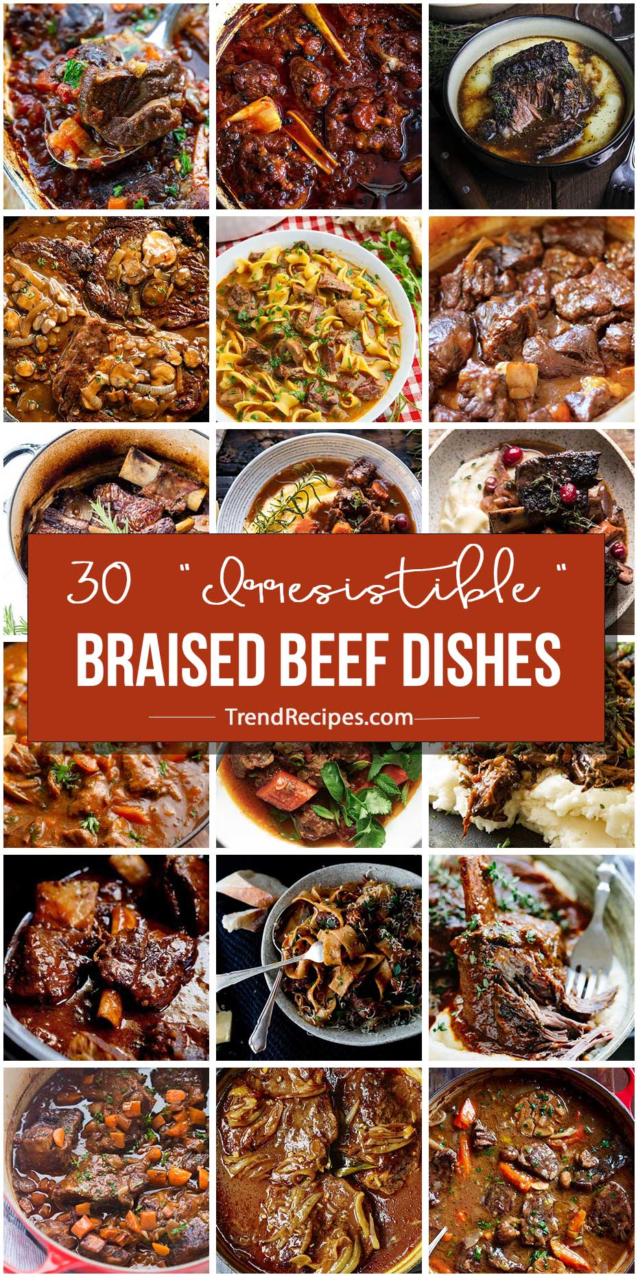 """30 """"Irresistible"""" Braised Beef Dishes"""